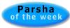 Parsha of The Week